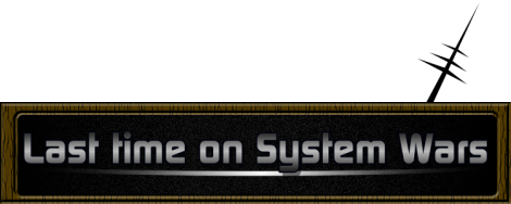 Last Time on System Wars