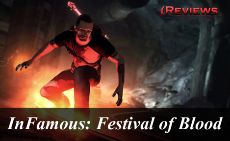 Read Fabz's review for InFamous: Festival of Blood